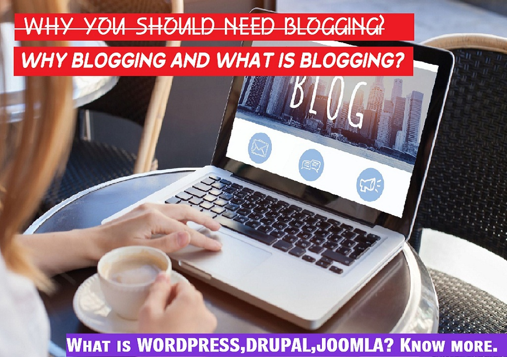 what is blogging, why we should blogging and how to beginning